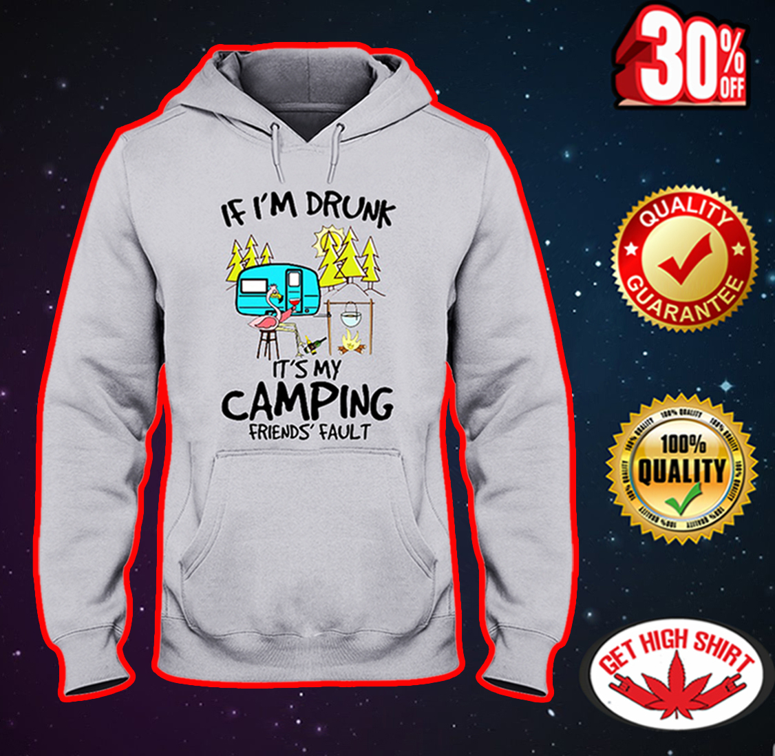 If I'm drunk it's my camping friends' fault Flamingo hooded sweatshirt
