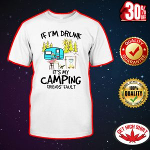 If I'm drunk it's my camping friends' fault Flamingo shirt