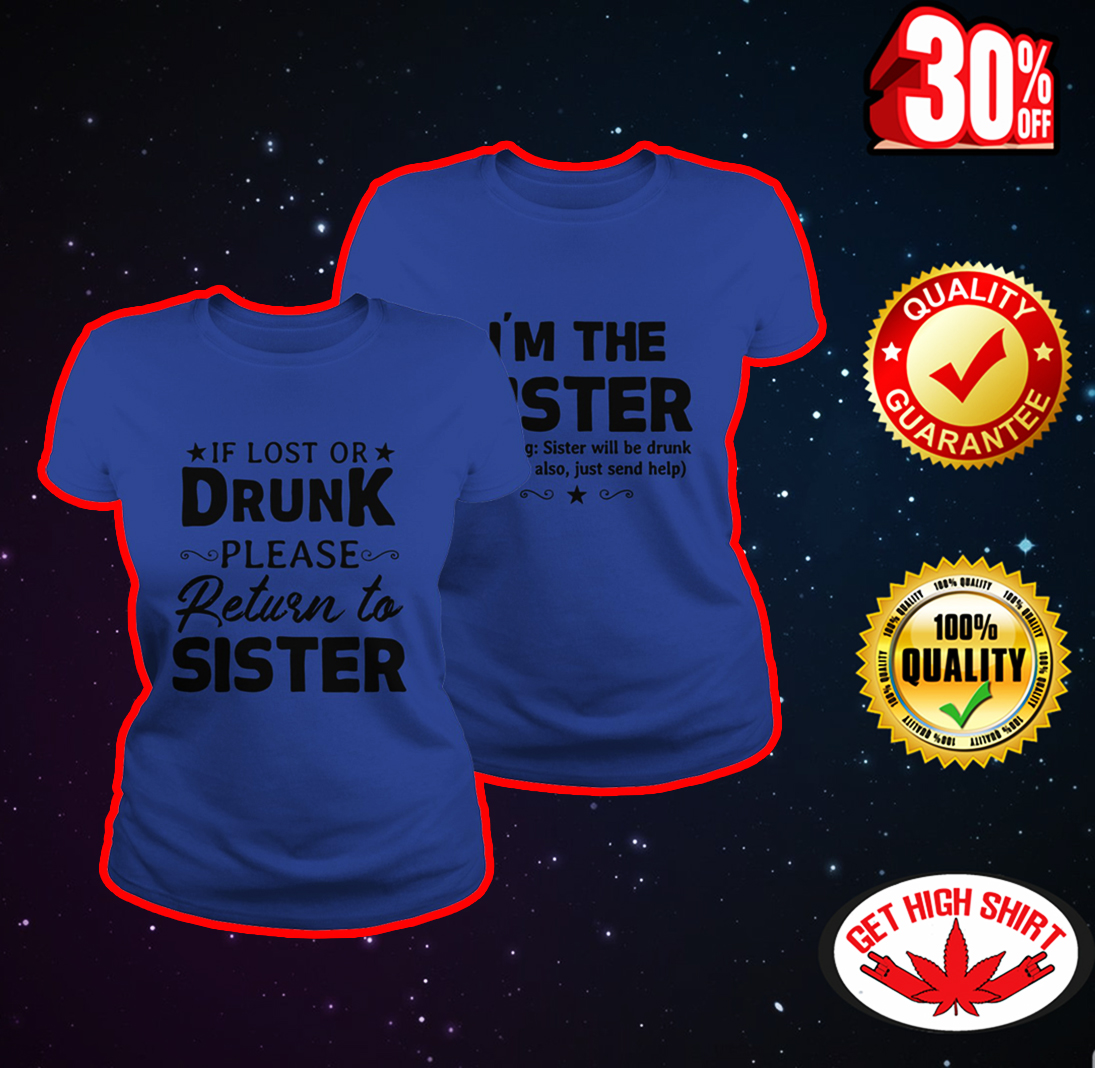 If lost or drunk please return to sister shirt - blue