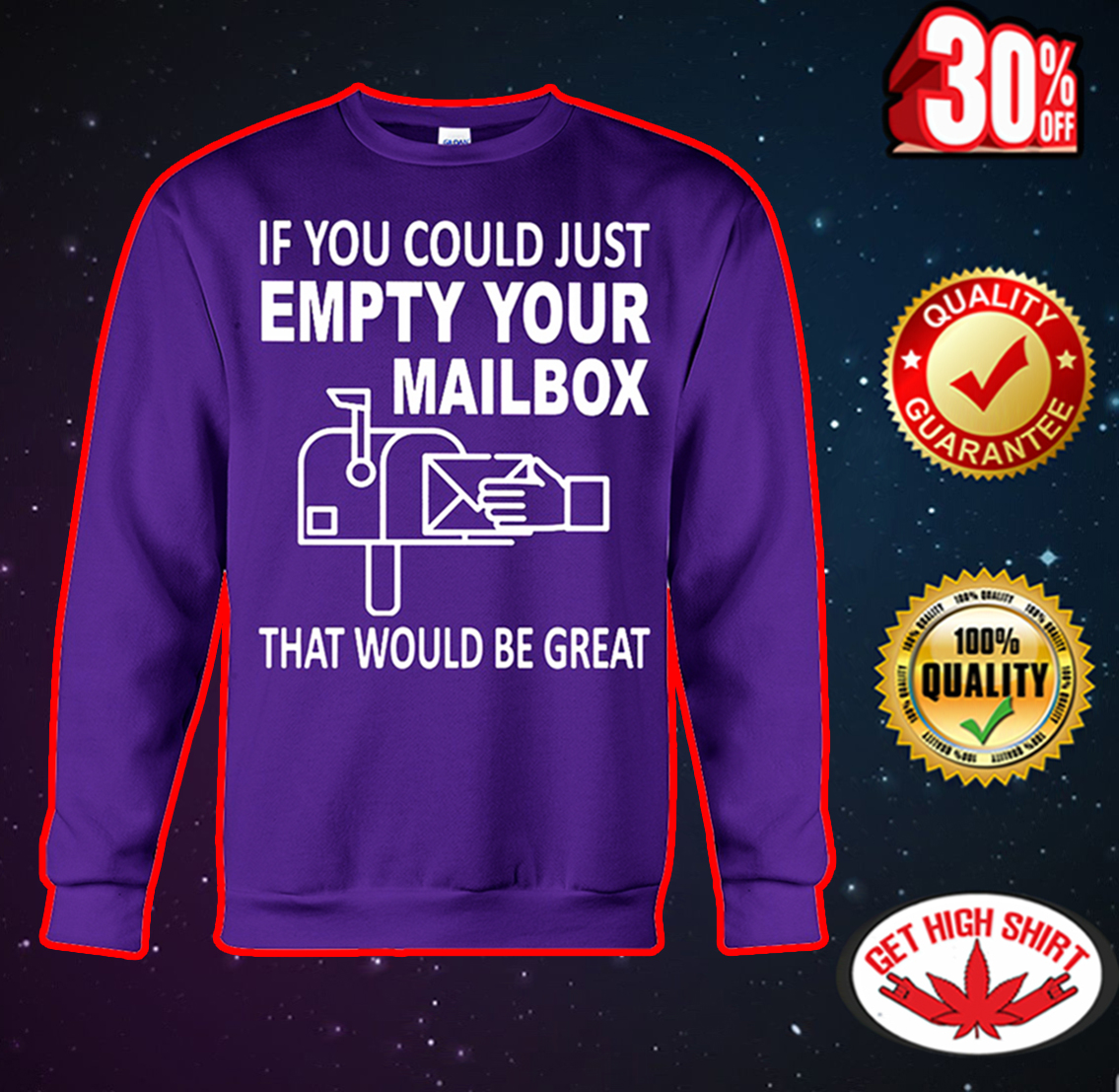 If you could just empty your mailbox that would be great sweatshirt