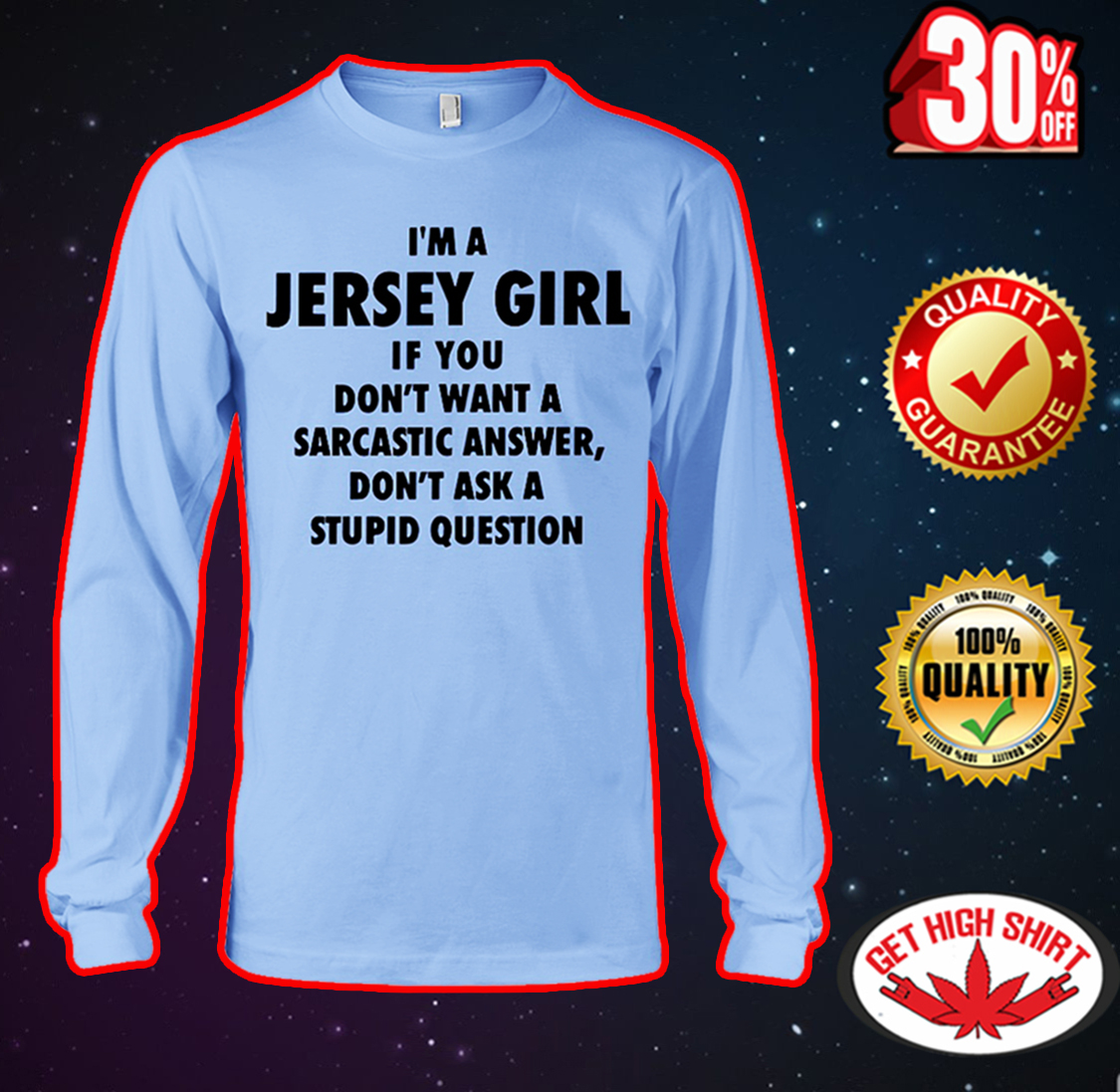 I'm A Jersey Girl If You Don't Want A Sarcastic Answer Don't Ask A Stupid Question long sleeve tee