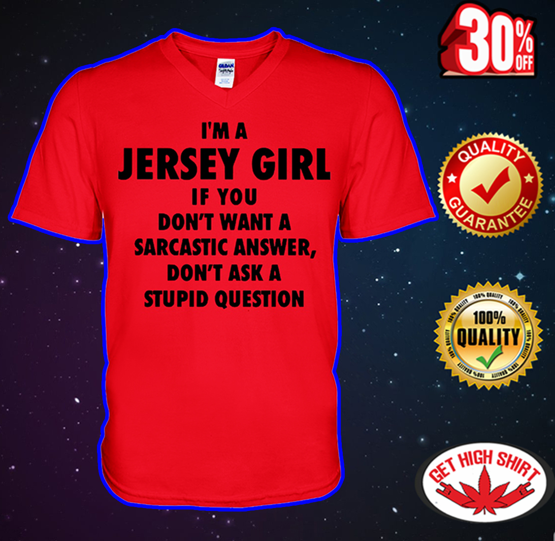 I'm A Jersey Girl If You Don't Want A Sarcastic Answer Don't Ask A Stupid Question v-neck