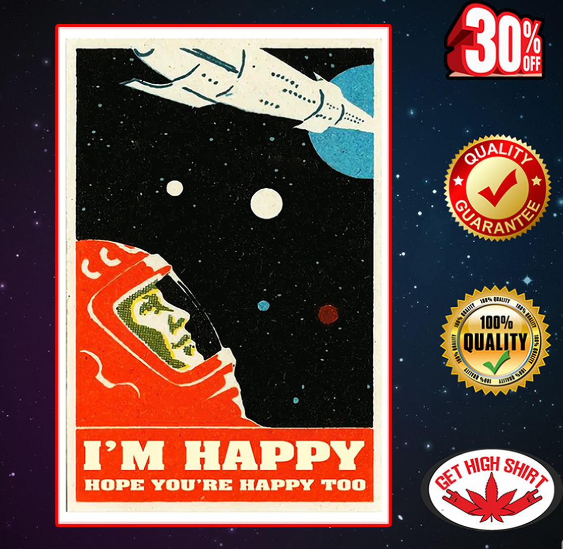 I/'m Happy Hope You/'re Happy Too Poster 12-48/'/' Portrait Paper Poster No Frame