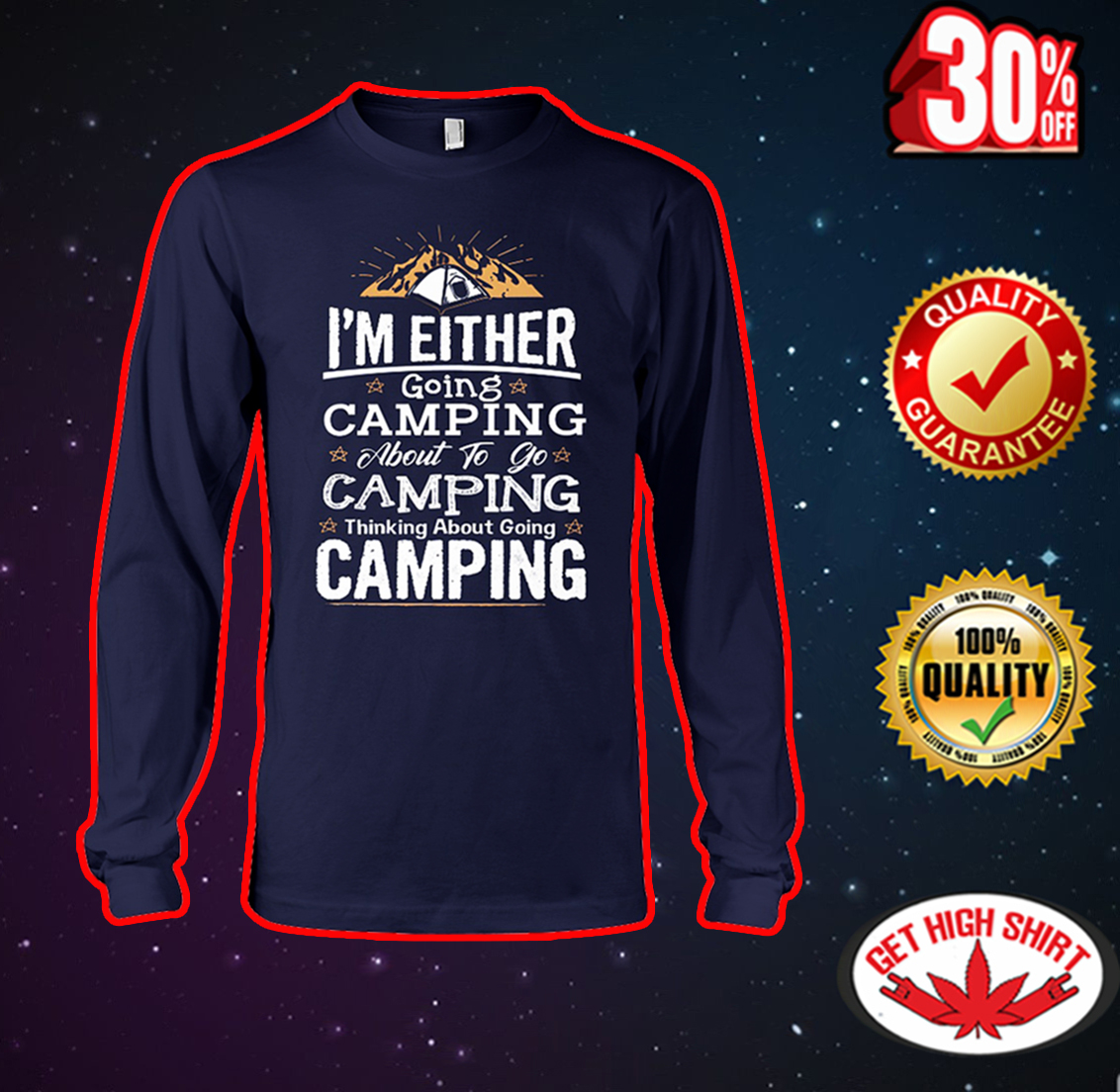I'm either going camping about to go camping long sleeve tee