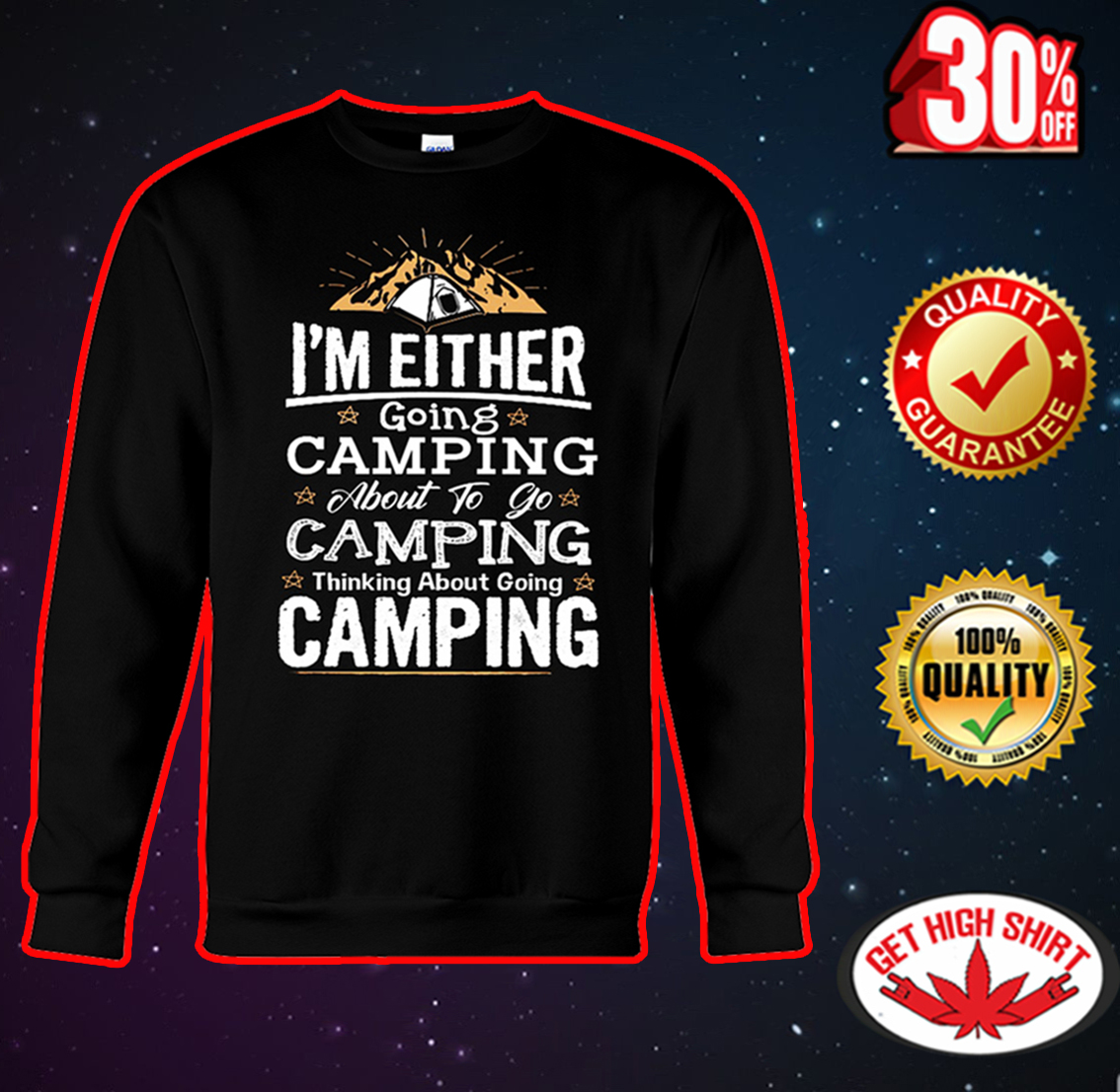 I'm either going camping about to go camping sweatshirt