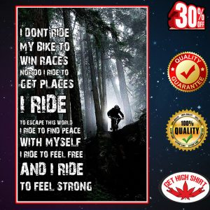 Jungle Biking I don't ride my bike to win races poster poster