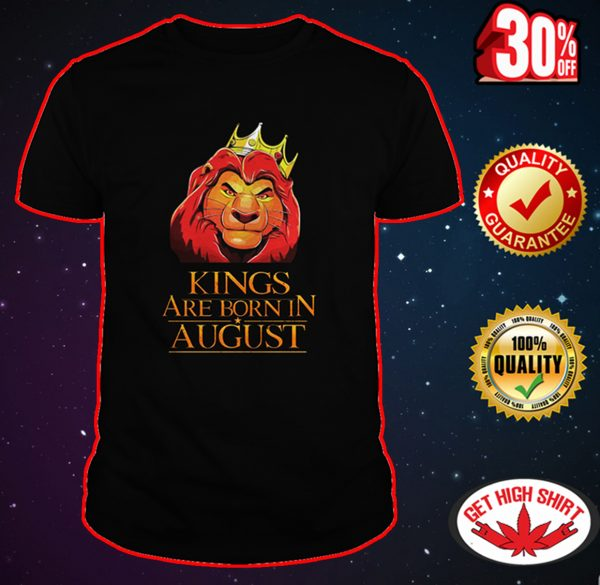 Lion king kings are born in august shirt