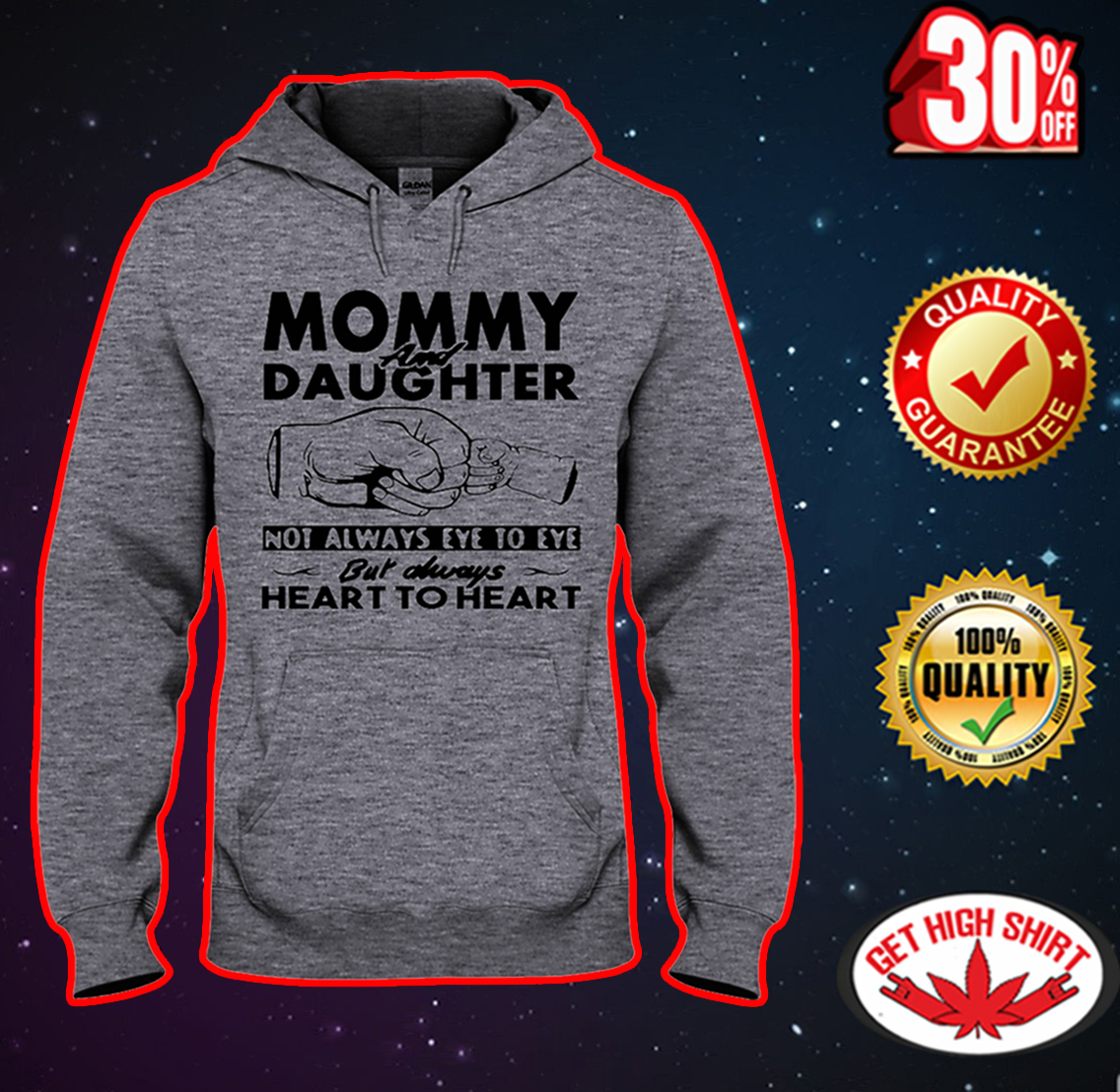 Mommy and daughter not always eye to eye but always heart to heart hooded sweatshitr