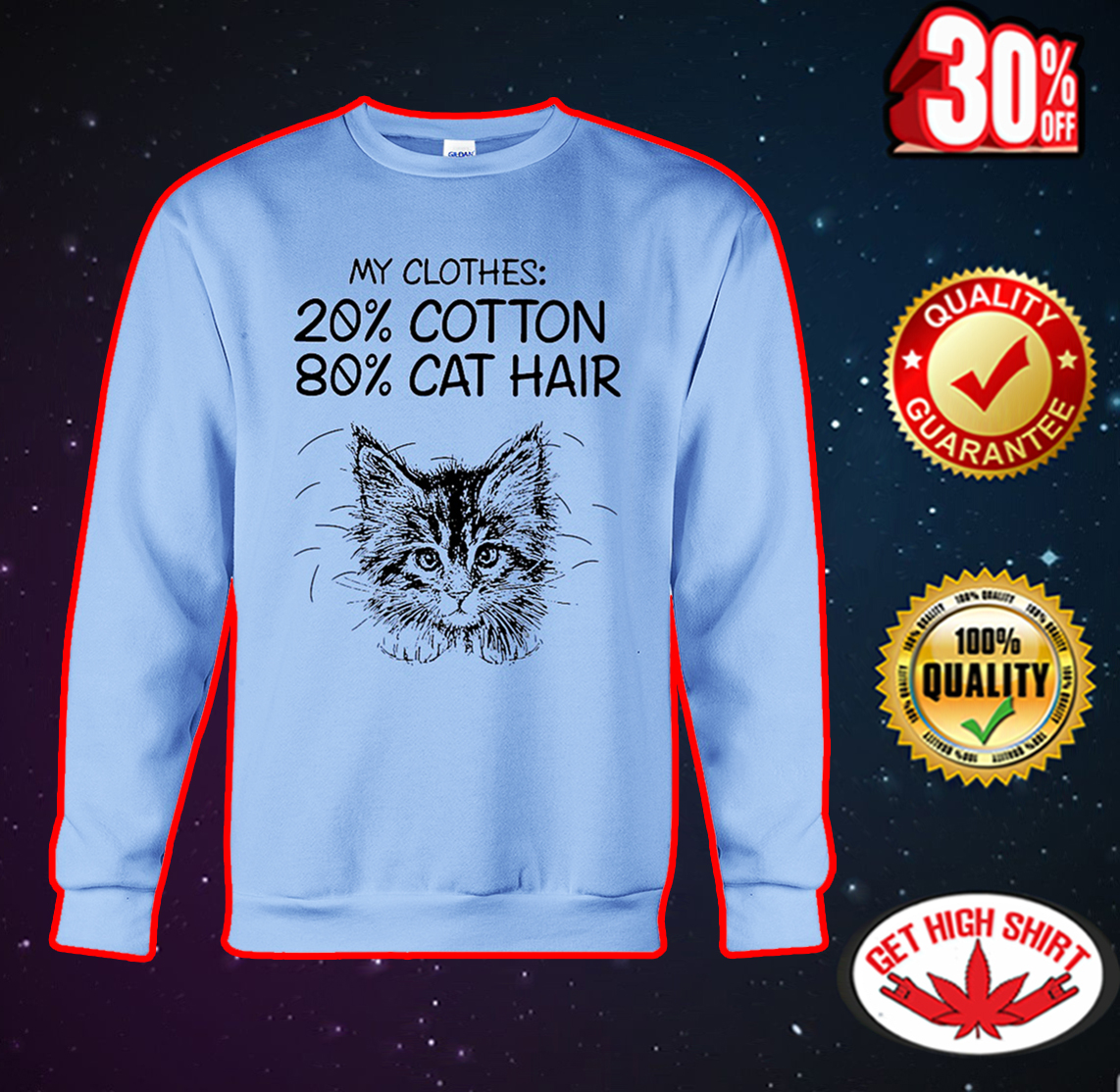 My clothes 20% cotton 80% cat hair sweatshirt