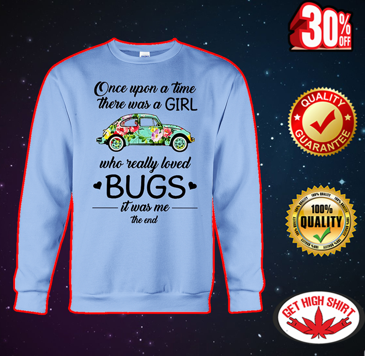 Once upon a time there was a girl who really loved bugs sweatshirt