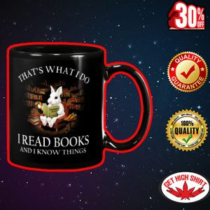 Rabbit that what I do I read book and I know things mug