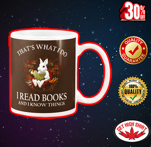 Rabbit that what I do I read book and I know things mug - chocolate