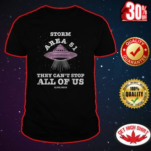 Storm area 51 they can't stop all of us shirt