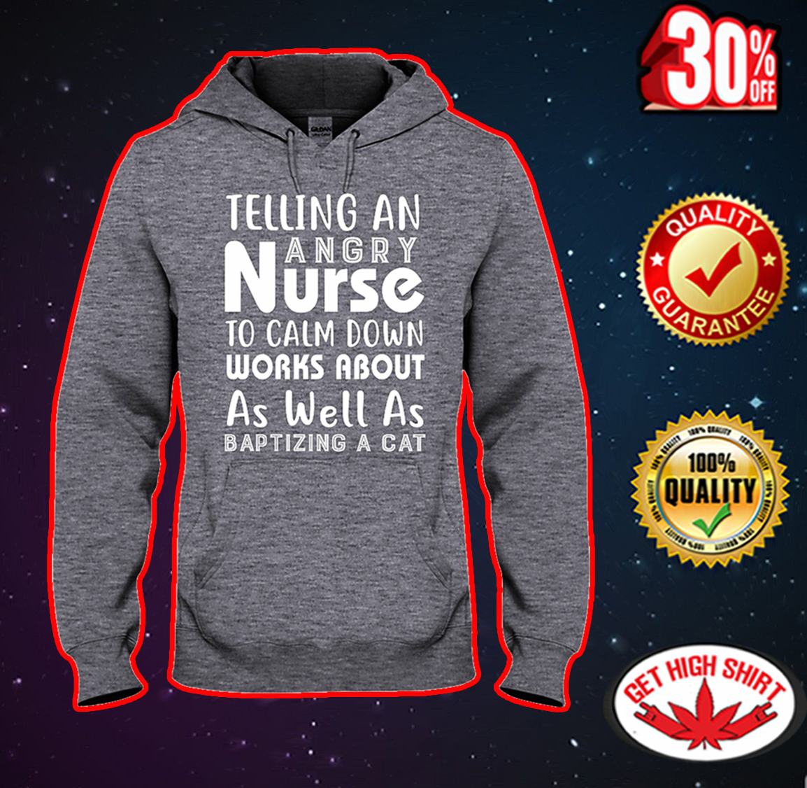 Telling an angry nurse to calm down works about as well as baptizing a cat hooded sweatshirt