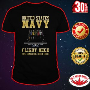 United States Navy flight deck most dangerous job on earth shirt