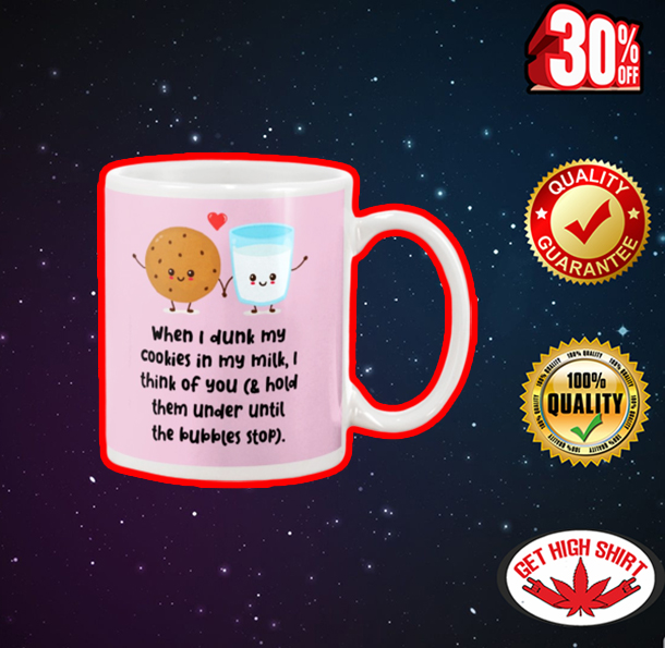 When I dunk my cookies in my milk I think of you mug - pink