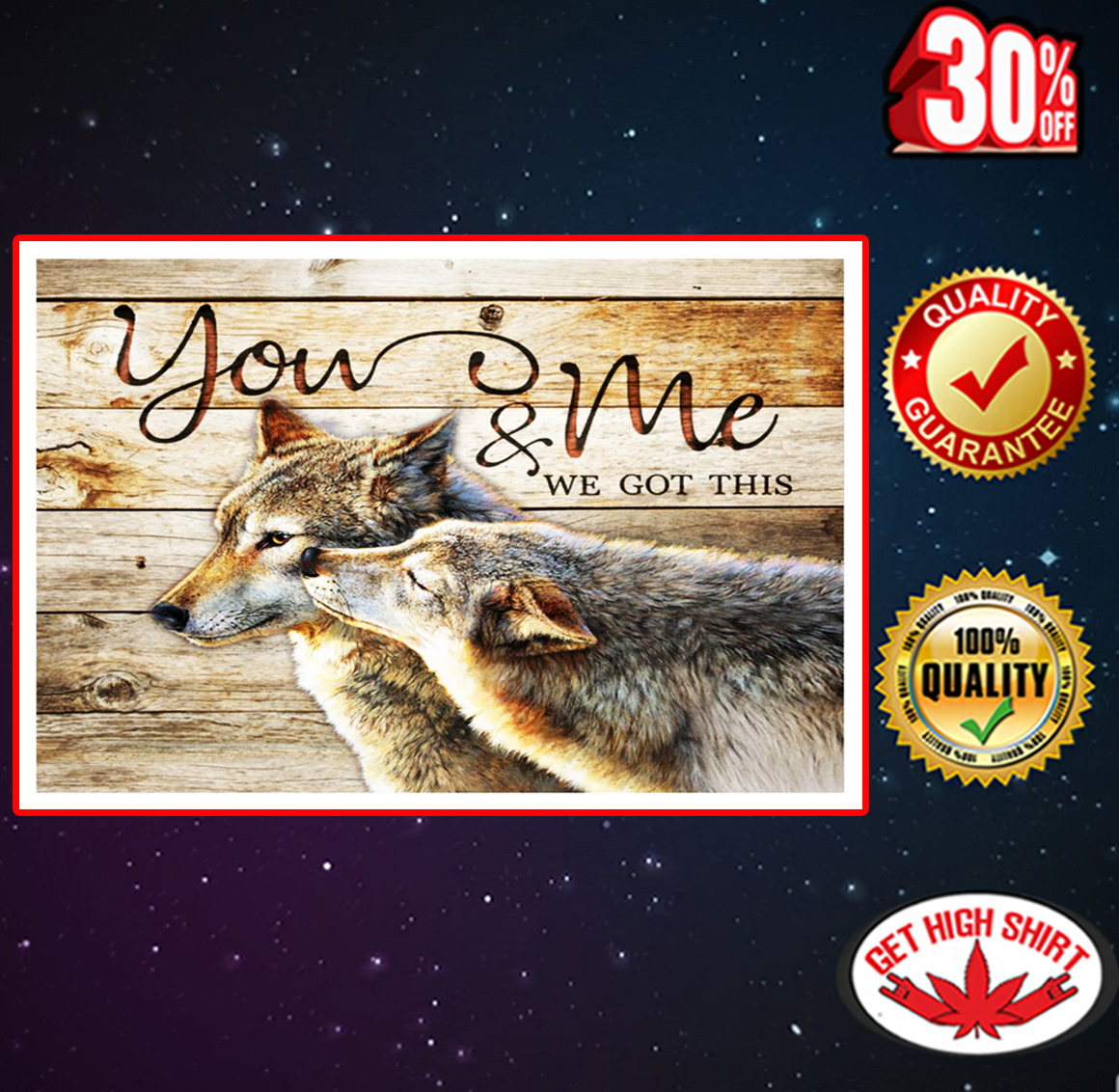 Wolf you and me we got this poster 17x11