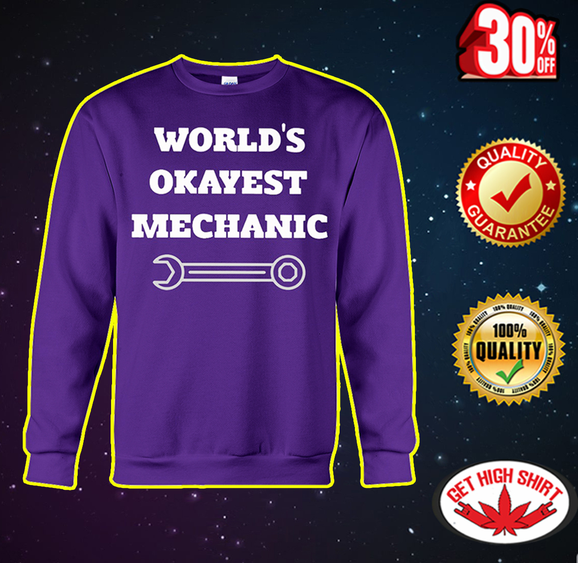 World's okayest mechanic sweatshirt