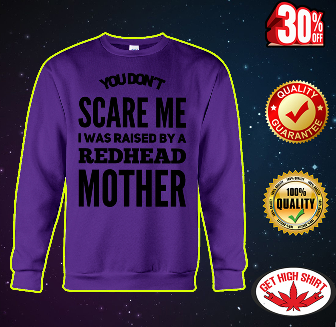 You don't scare me I was raised by a redhead mother sweatshirt