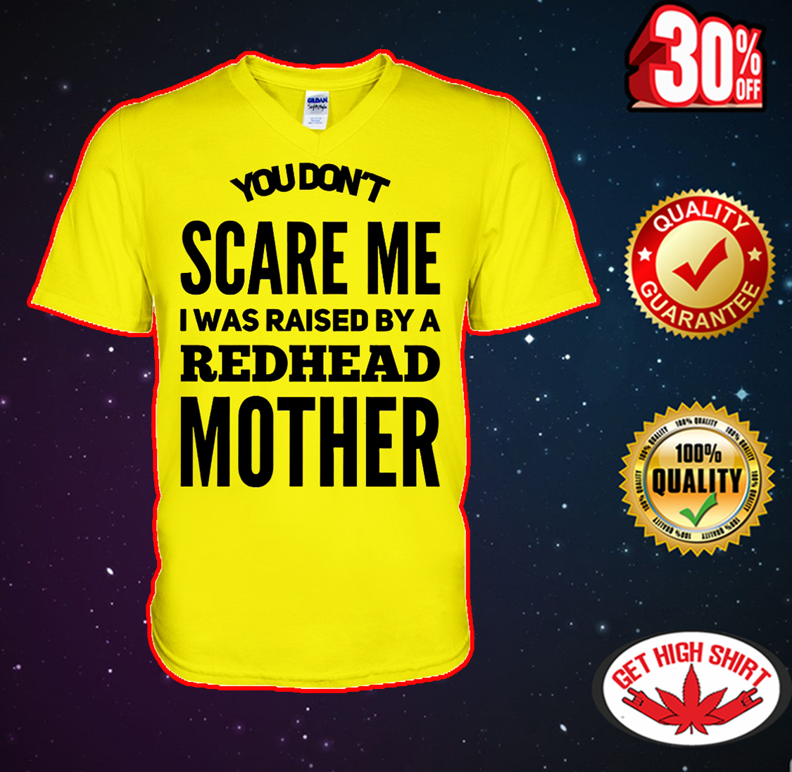 You don't scare me I was raised by a redhead mother v-neck