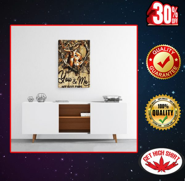 Deer you and me we got this canvas prints