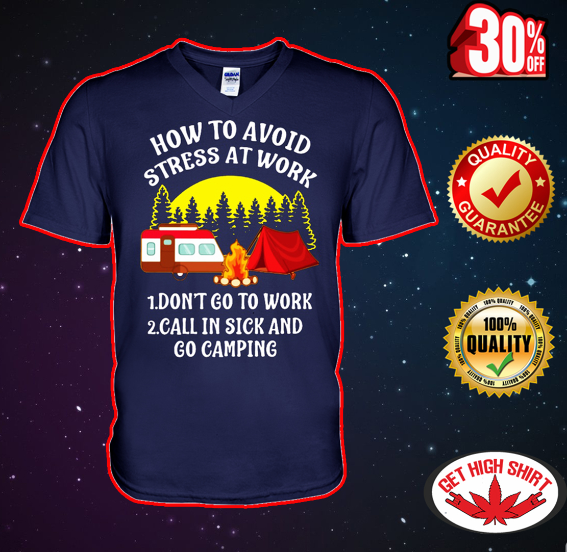 How to avoid stress at work go camping v-neck