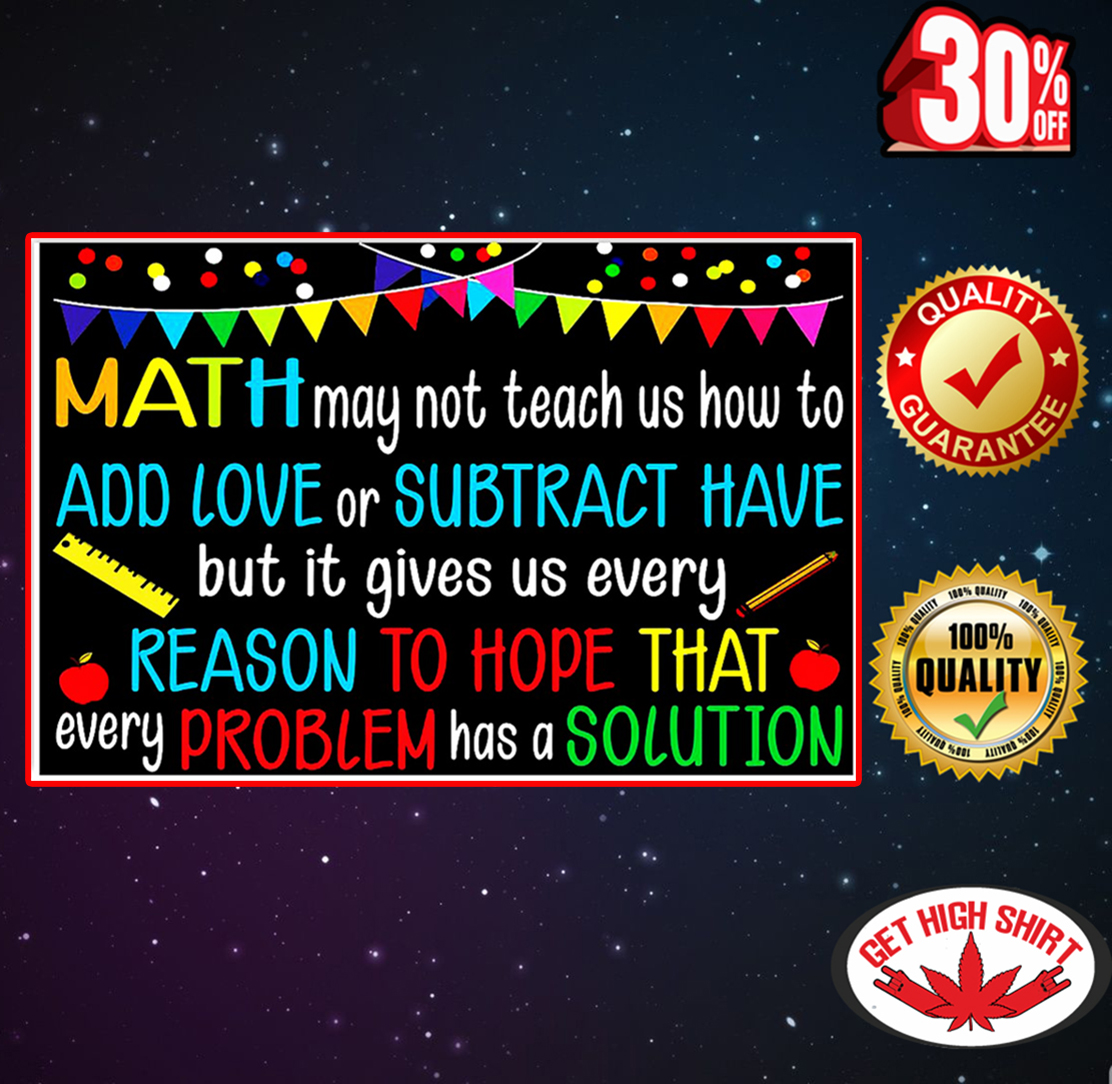 Math may not teach us how to add love poster 36x24