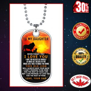 The Lion King To my daughter love your dad Dog Tag