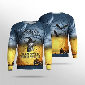 Cat Buckle up buttercup you just flipped my witch switch 3d sweatshirt
