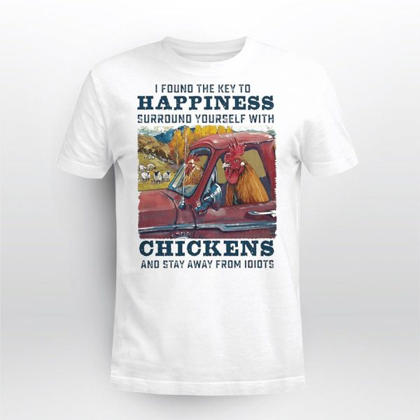 Chicken I found the key to happiness shirt