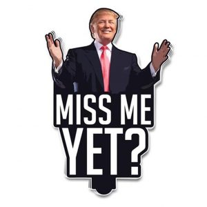 Trump Miss me yet decal sticker - Picture 1