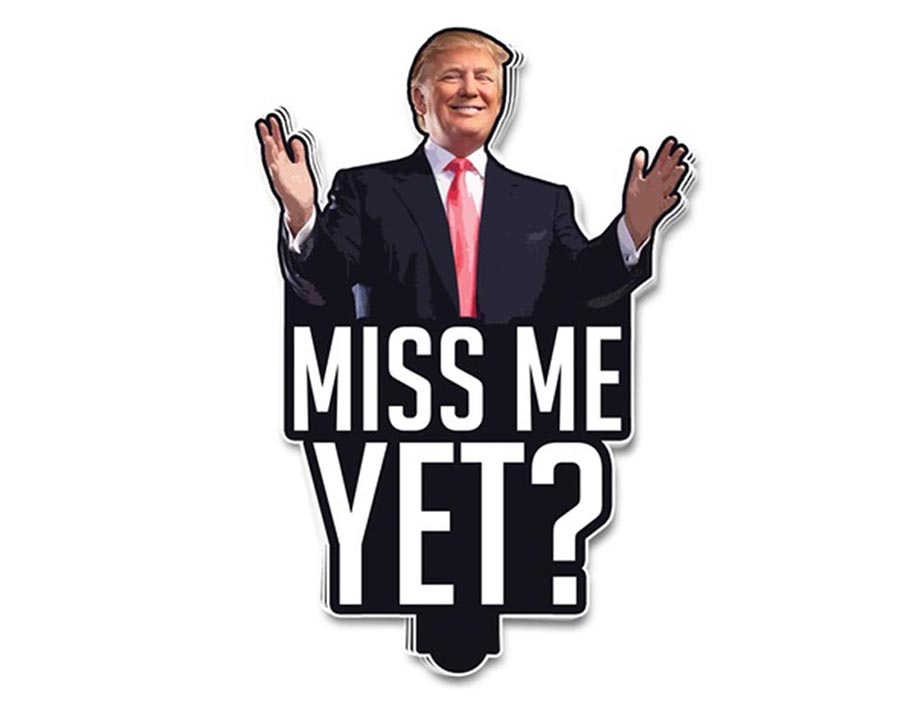 Trump Miss me yet decal sticker - Picture 3