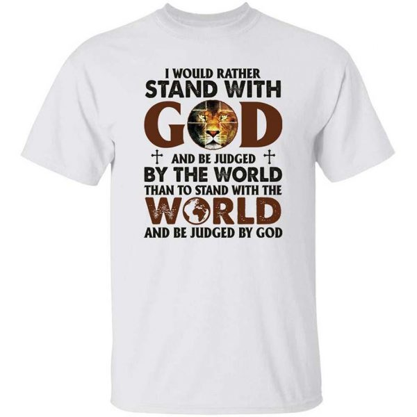Lion I would rather stand with god and be judged by the world shirt1