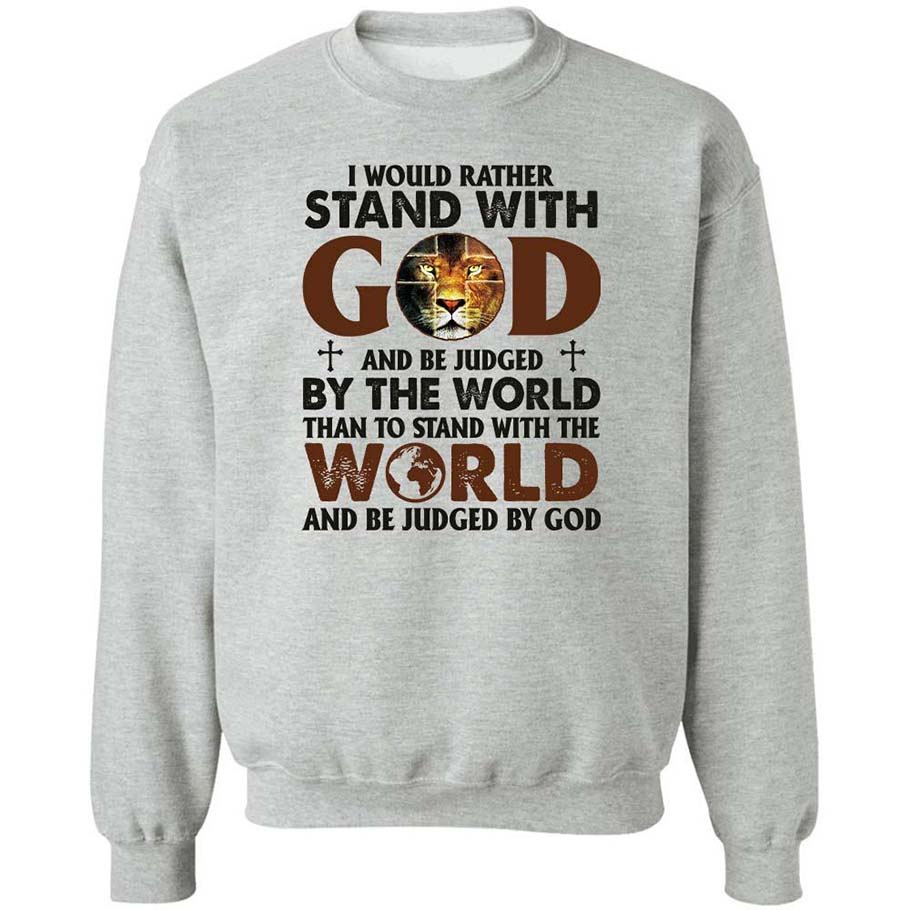 Lion I would rather stand with god and be judged by the world shirt2