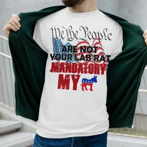 We the people are not your lab rat mandatory my donkey long sleeve tee